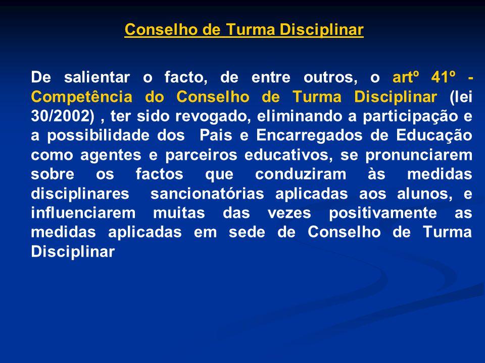 De salientar o facto, de entre outros, o artº 41º - Competência do Conselho de Turma Disciplinar (lei 30/2002), ter sido revogado, eliminando a partic
