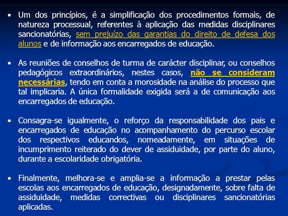 Um dos princípios, é a simplificação dos procedimentos formais, de natureza processual, referentes à aplicação das medidas disciplinares sancionatória