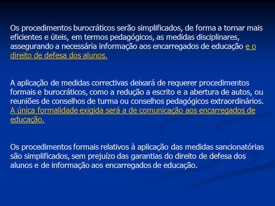 Os procedimentos burocráticos serão simplificados, de forma a tornar mais eficientes e úteis, em termos pedagógicos, as medidas disciplinares, assegur