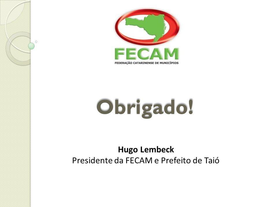 Hugo Lembeck Presidente da FECAM e Prefeito de Taió Obrigado!