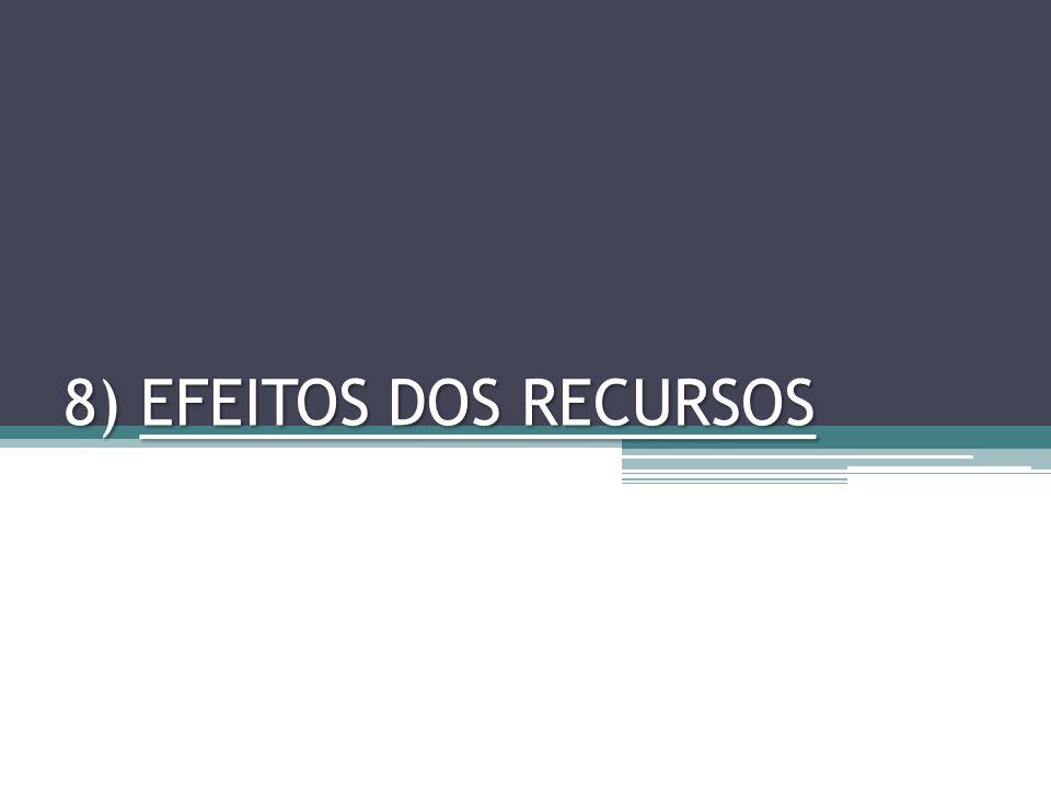 8) EFEITOS DOS RECURSOS
