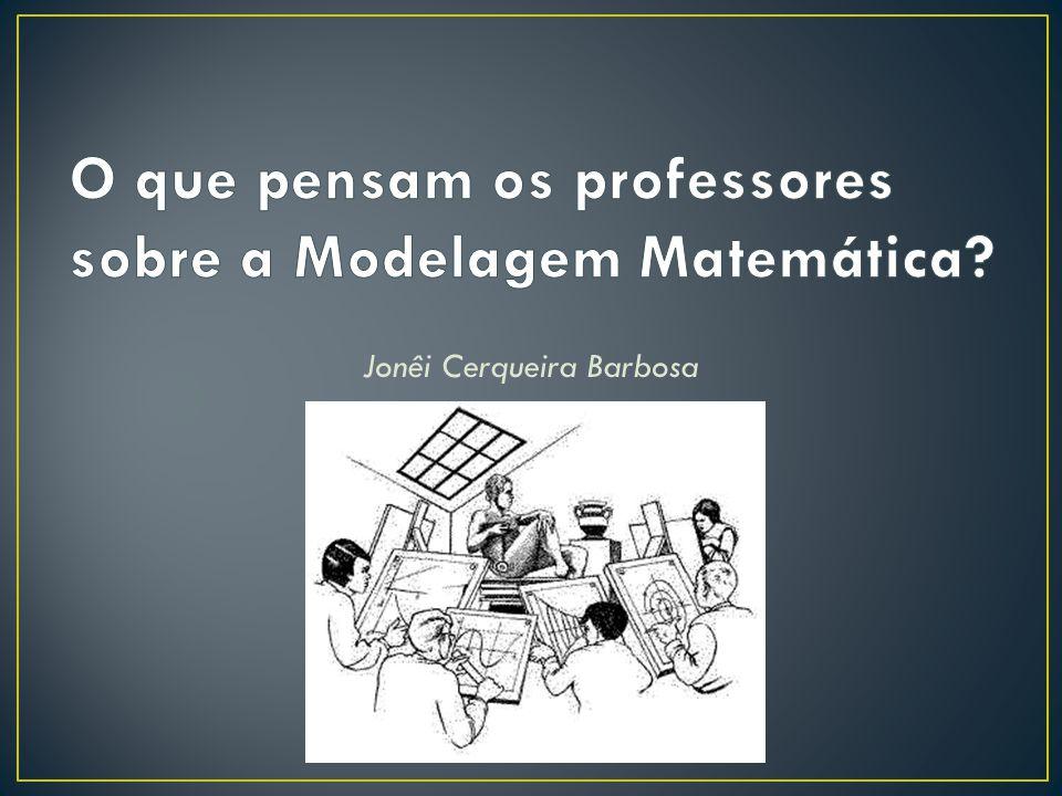 Por que nos curso de formação de professores se fala pouco sobre modelagem matemática.