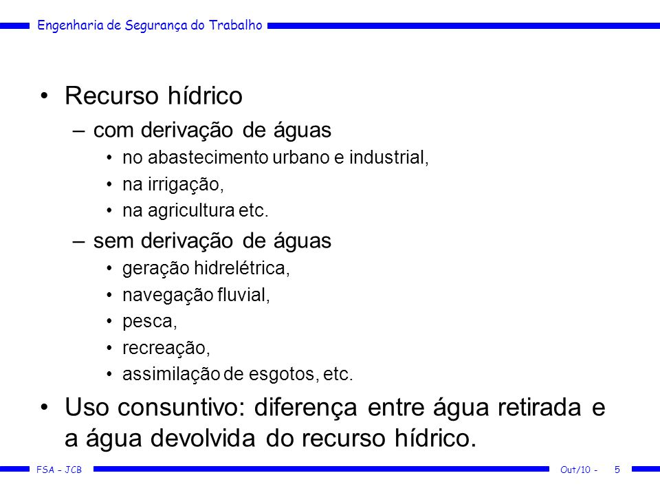 FSA – JCB Engenharia de Segurança do Trabalho Experiência Nacional – Brasil – em Gestão Brasil –Em 1933, foi criada a Diretoria de Águas.
