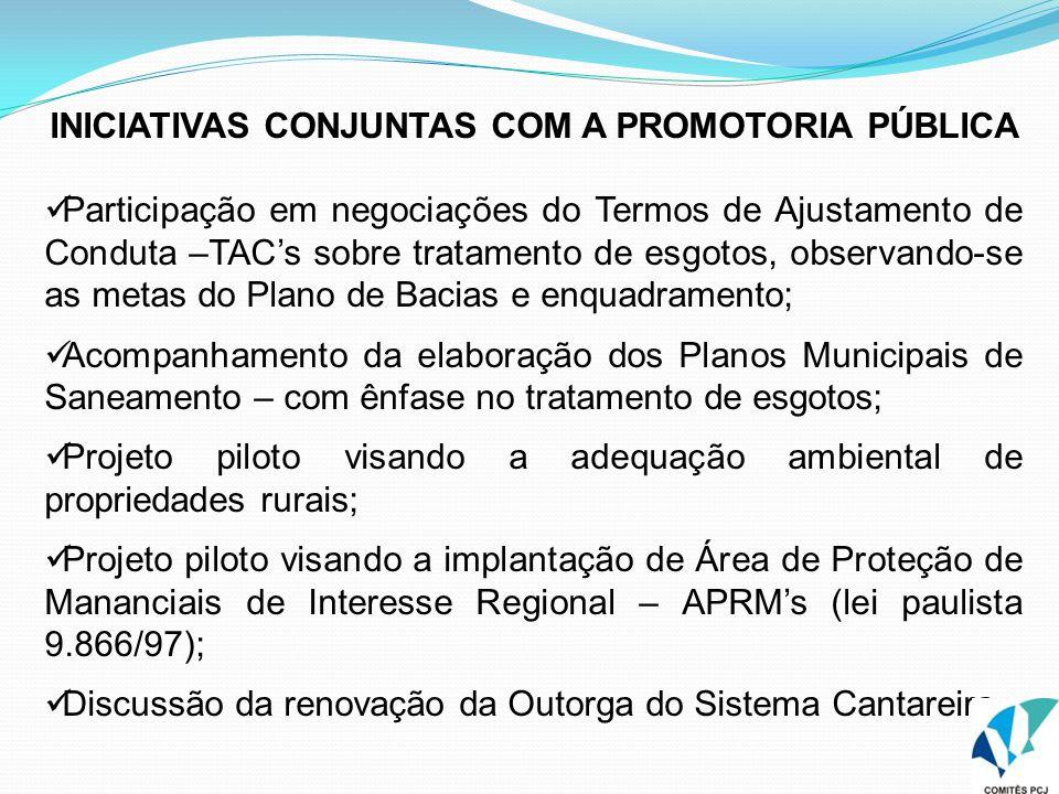 INICIATIVAS CONJUNTAS COM A PROMOTORIA PÚBLICA Participação em negociações do Termos de Ajustamento de Conduta –TAC's sobre tratamento de esgotos, obs