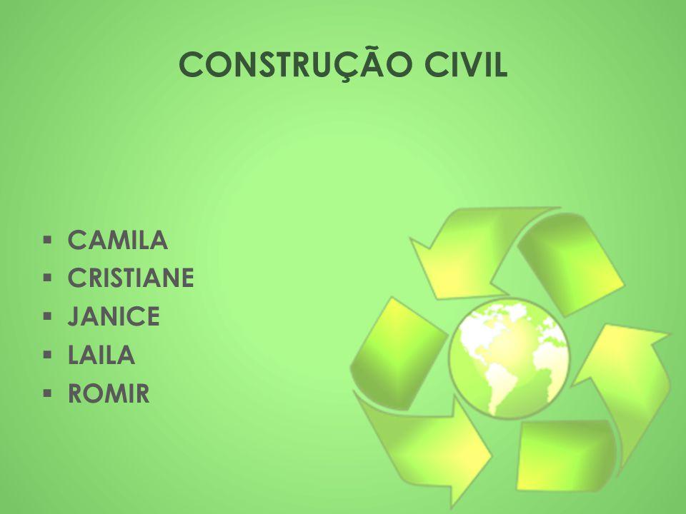  CAMILA  CRISTIANE  JANICE  LAILA  ROMIR CONSTRUÇÃO CIVIL