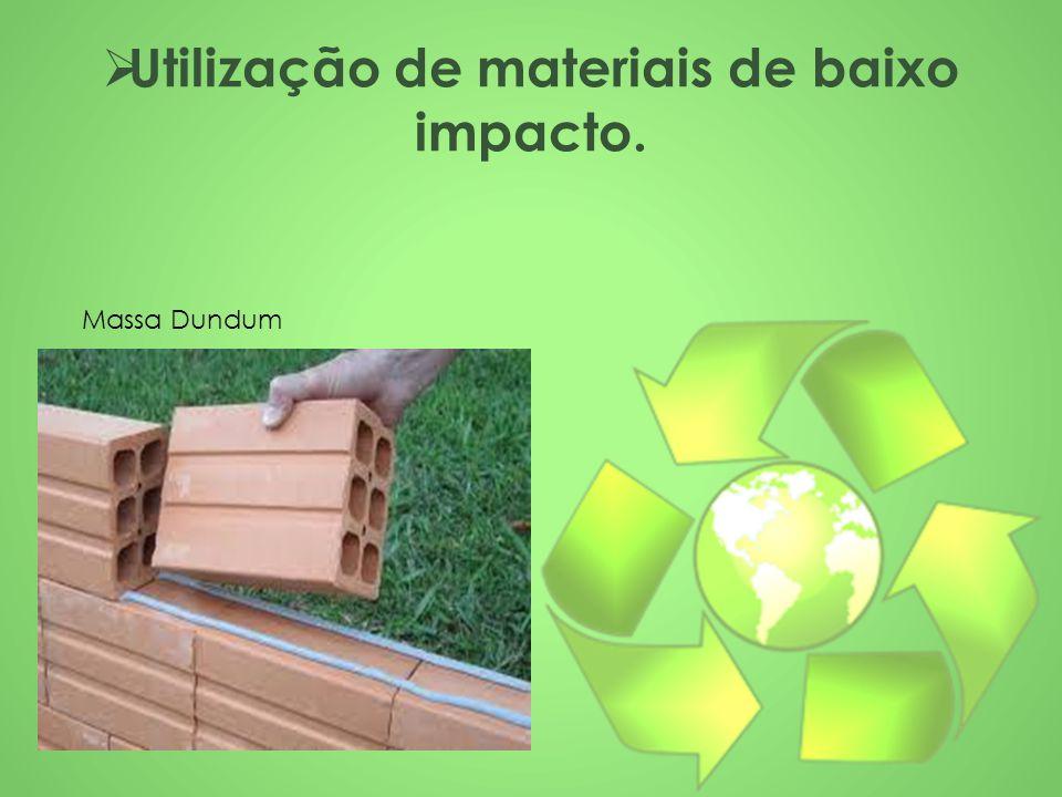  Utilização de materiais de baixo impacto. Massa Dundum