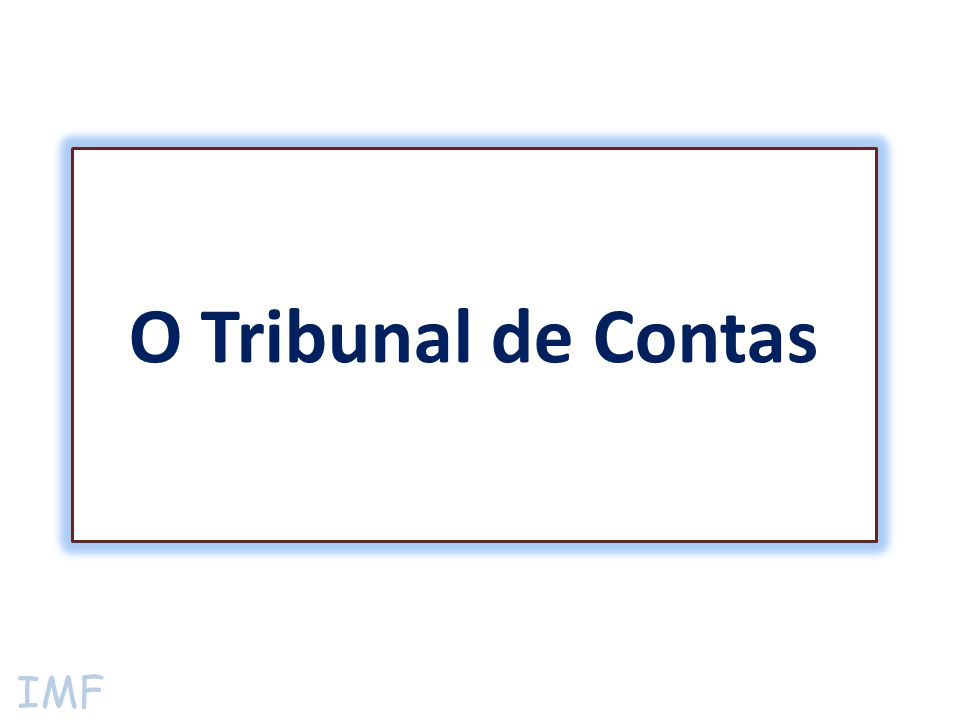 IMF O Tribunal de Contas
