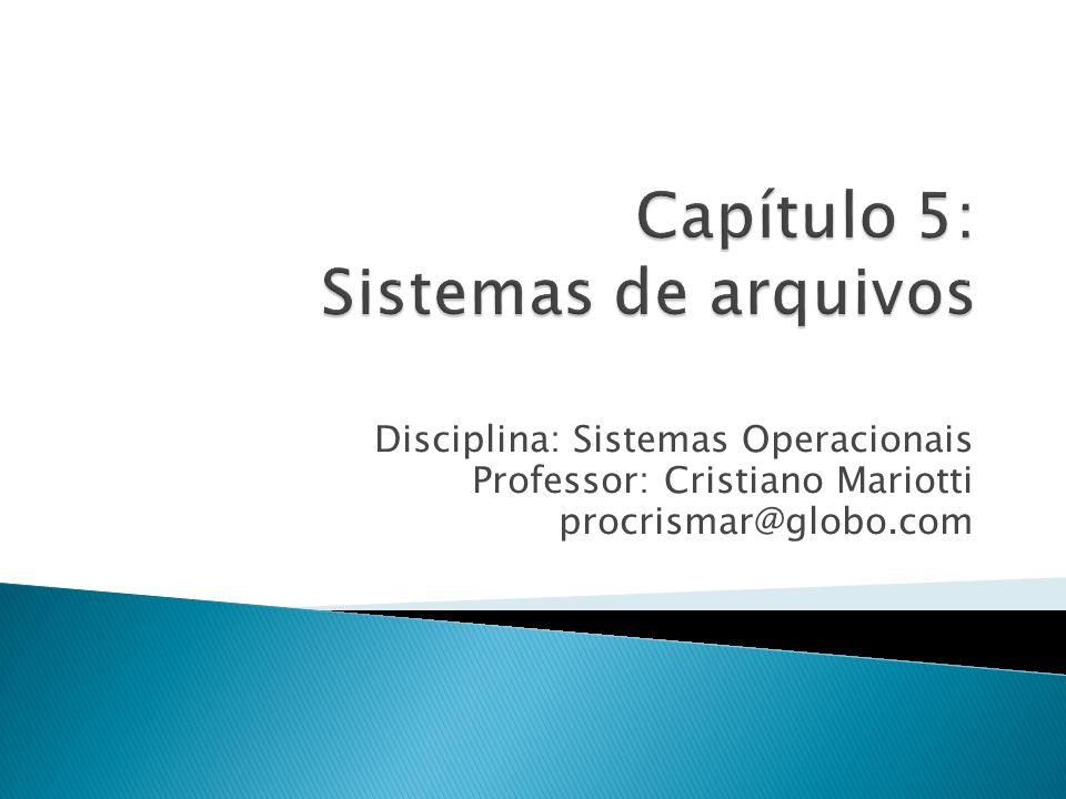 Disciplina: Sistemas Operacionais Professor: Cristiano Mariotti procrismar@globo.com