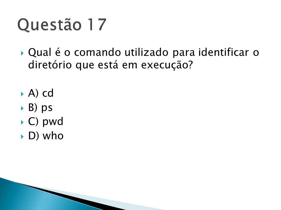  Qual é o comando utilizado para identificar o diretório que está em execução.