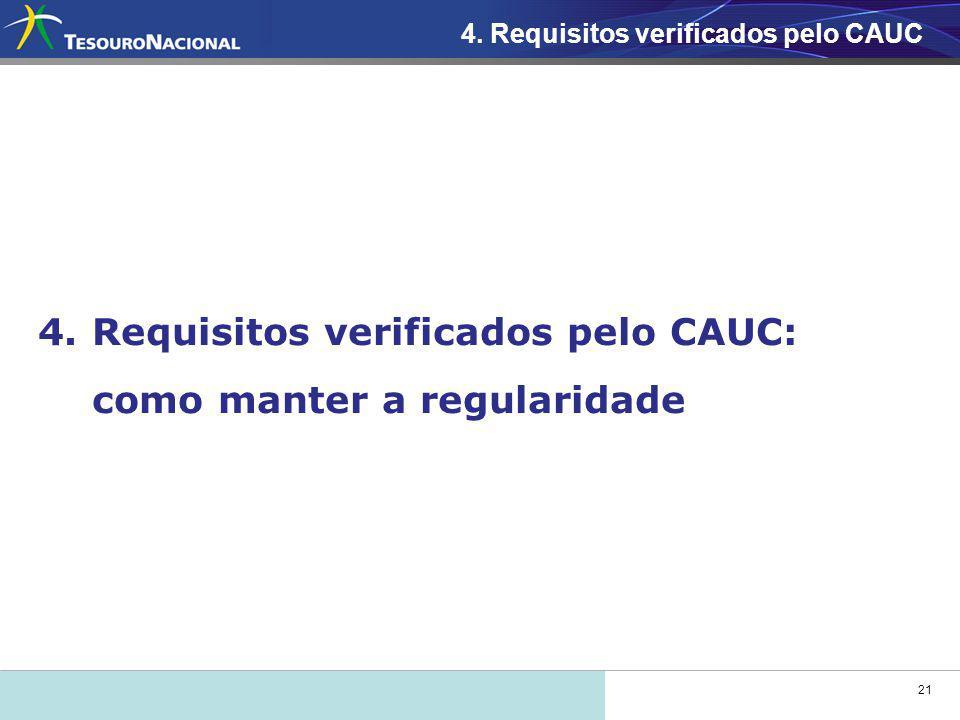 21 4.Requisitos verificados pelo CAUC: como manter a regularidade 4.