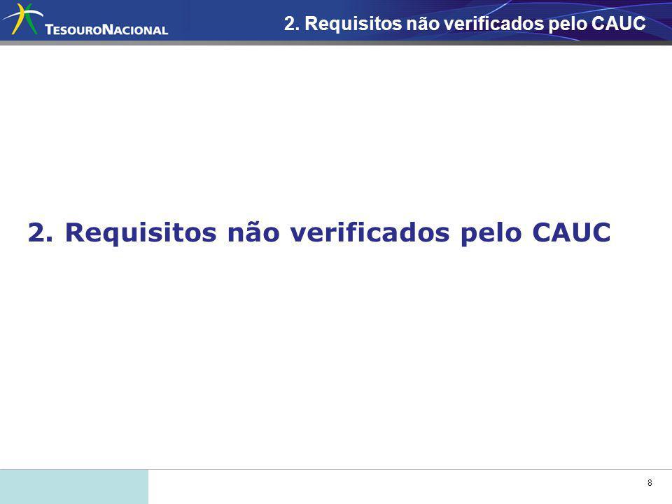 8 2.Requisitos não verificados pelo CAUC
