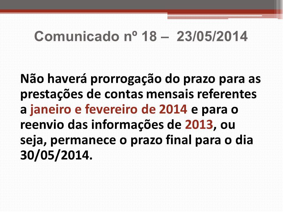 Não haverá prorrogação do prazo para as prestações de contas mensais referentes a janeiro e fevereiro de 2014 e para o reenvio das informações de 2013