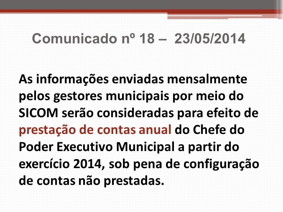 As informações enviadas mensalmente pelos gestores municipais por meio do SICOM serão consideradas para efeito de prestação de contas anual do Chefe d