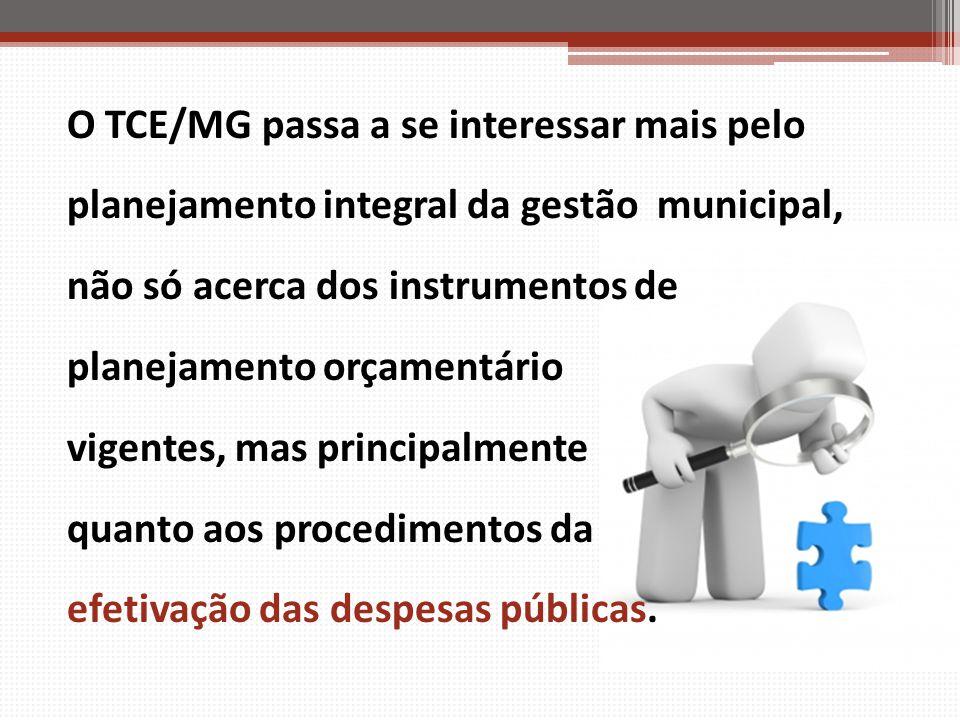O TCE/MG passa a se interessar mais pelo planejamento integral da gestão municipal, não só acerca dos instrumentos de planejamento orçamentário vigent
