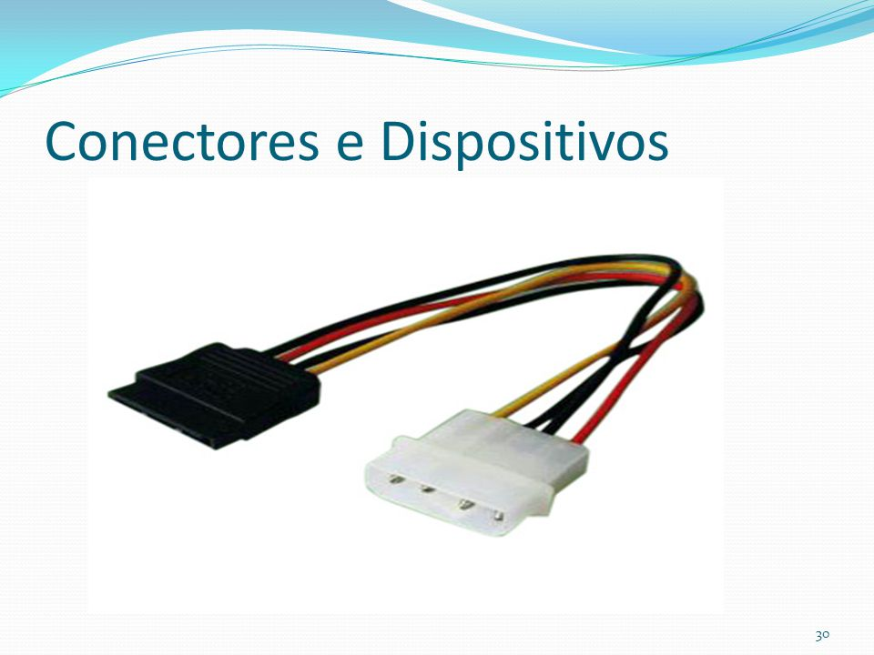 Conectores e Dispositivos 30