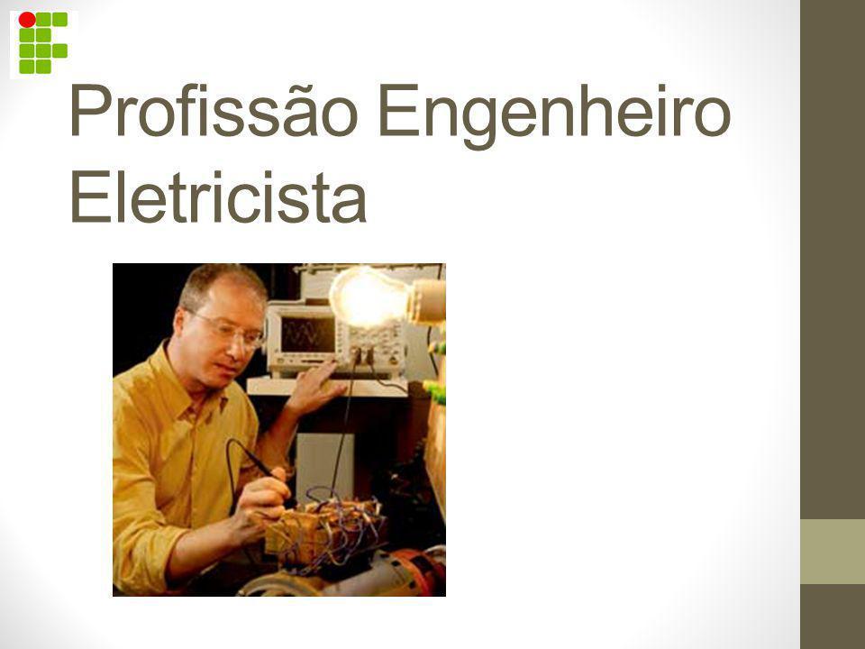 O engenheiro eletricista é o profissional responsável por: geração, transmissão e distribuição de energia; supervisão, coordenação e orientação aplicados ao campo da eletrônica; são ligadas à automação e controle, computação, microeletrônica, circuitos integrados e telecomunicações.