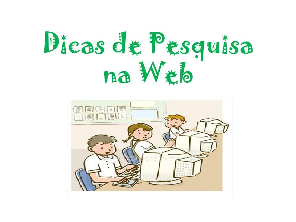 Dicas de Pesquisa na Web