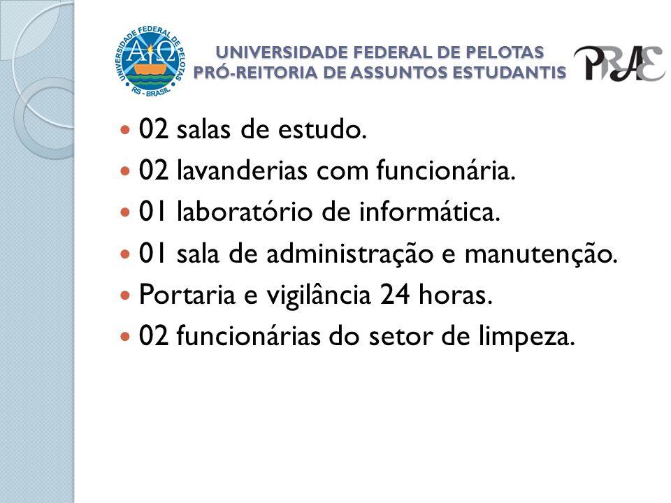 UNIVERSIDADE FEDERAL DE PELOTAS PRÓ-REITORIA DE ASSUNTOS ESTUDANTIS 02 salas de estudo. 02 lavanderias com funcionária. 01 laboratório de informática.