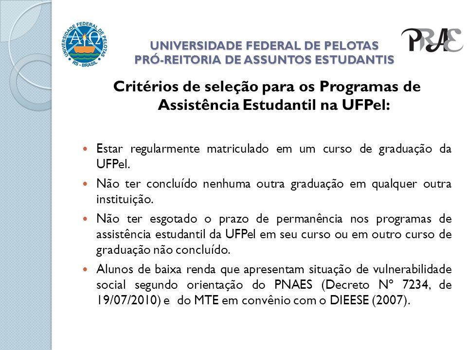 UNIVERSIDADE FEDERAL DE PELOTAS PRÓ-REITORIA DE ASSUNTOS ESTUDANTIS UNIVERSIDADE FEDERAL DE PELOTAS PRÓ-REITORIA DE ASSUNTOS ESTUDANTIS Critérios de s