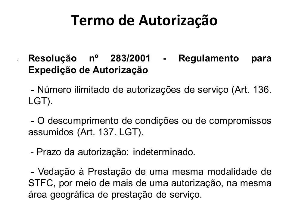Termo de Autorização Resolução nº 283/2001 - Regulamento para Expedição de Autorização - Número ilimitado de autorizações de serviço (Art. 136. LGT).