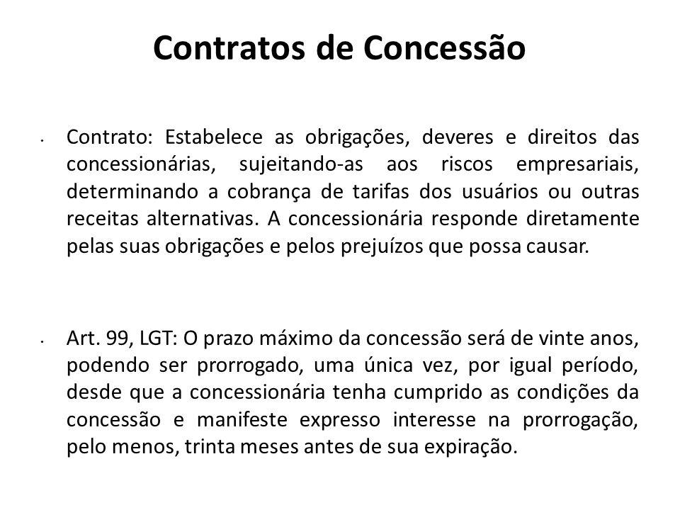 Contratos de Concessão Contrato: Estabelece as obrigações, deveres e direitos das concessionárias, sujeitando-as aos riscos empresariais, determinando