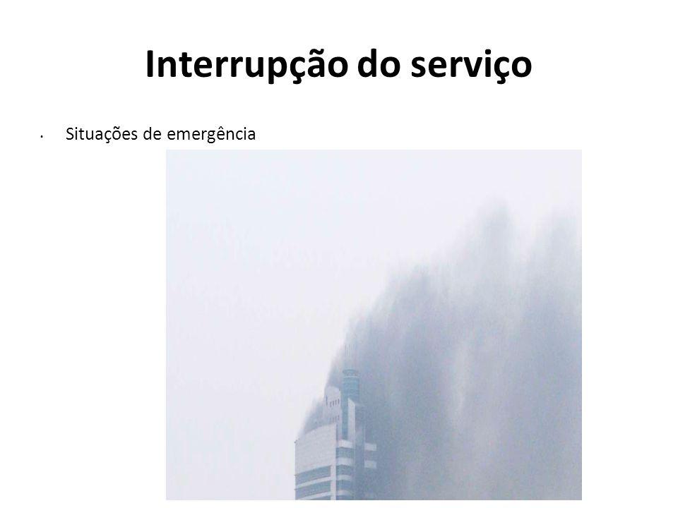 Interrupção do serviço Situações de emergência