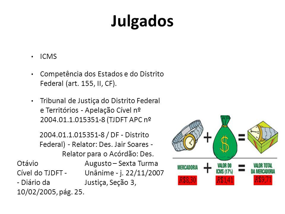 Julgados ICMS Competência dos Estados e do Distrito Federal (art. 155, II, CF). Tribunal de Justiça do Distrito Federal e Territórios - Apelação Cível