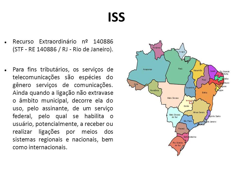 ISS Recurso Extraordinário nº 140886 (STF - RE 140886 / RJ - Rio de Janeiro). Para fins tributários, os serviços de telecomunicações são espécies do g