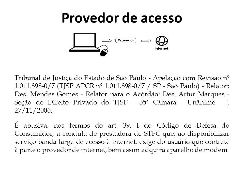 Provedor de acesso Tribunal de Justiça do Estado de São Paulo - Apelação com Revisão nº 1.011.898-0/7 (TJSP APCR nº 1.011.898-0/7 / SP - São Paulo) -