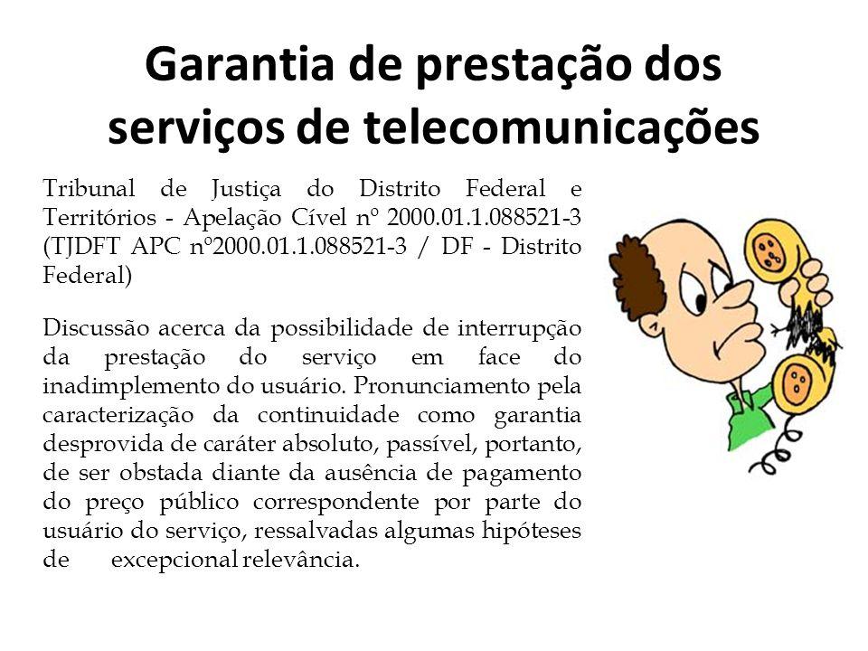 Garantia de prestação dos serviços de telecomunicações Tribunal de Justiça do Distrito Federal e Territórios - Apelação Cível nº 2000.01.1.088521-3 (T