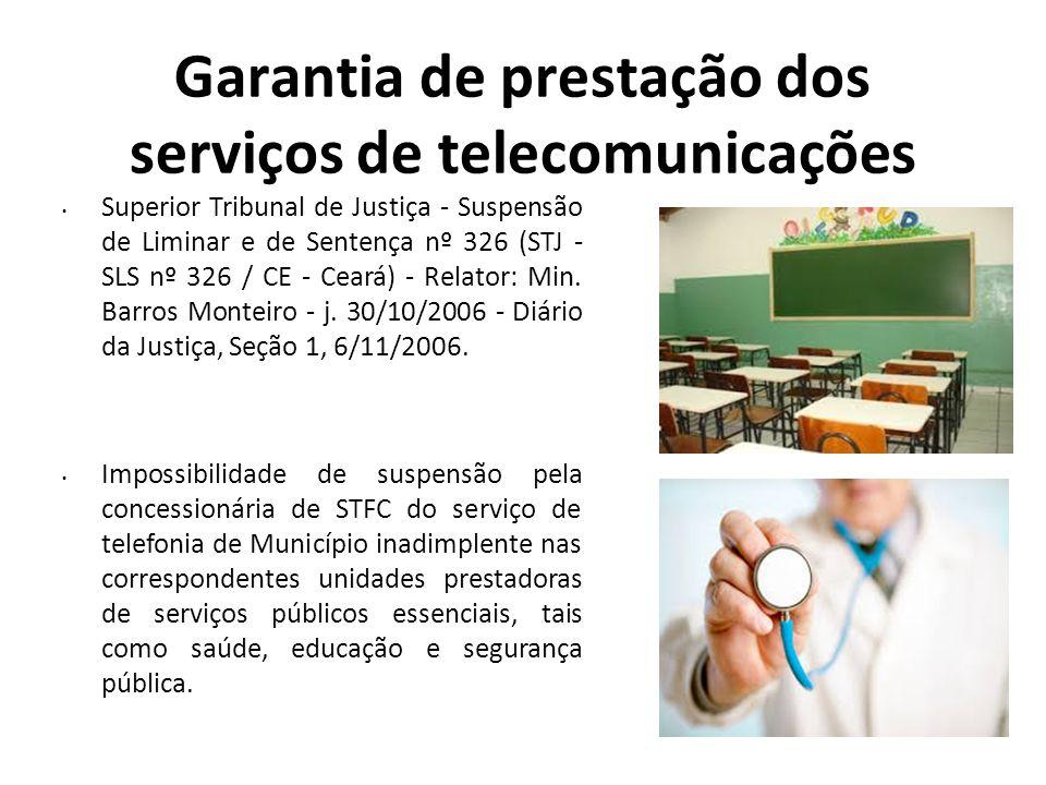 Garantia de prestação dos serviços de telecomunicações Superior Tribunal de Justiça - Suspensão de Liminar e de Sentença nº 326 (STJ - SLS nº 326 / CE