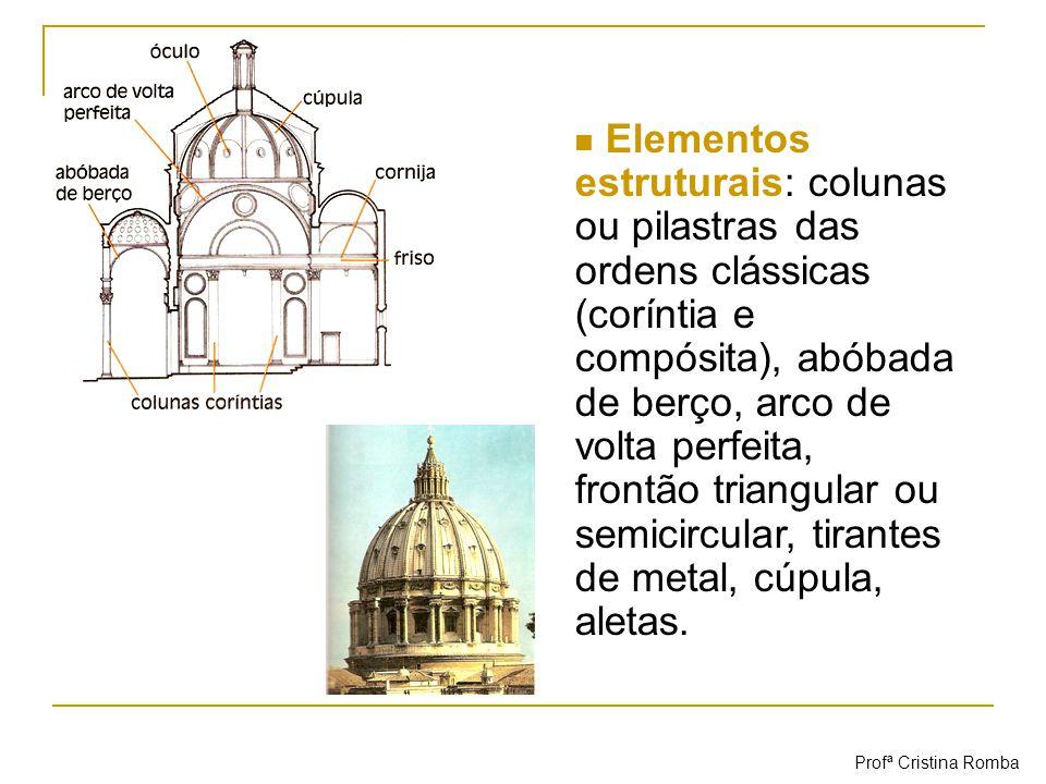 Elementos estruturais: colunas ou pilastras das ordens clássicas (coríntia e compósita), abóbada de berço, arco de volta perfeita, frontão triangular