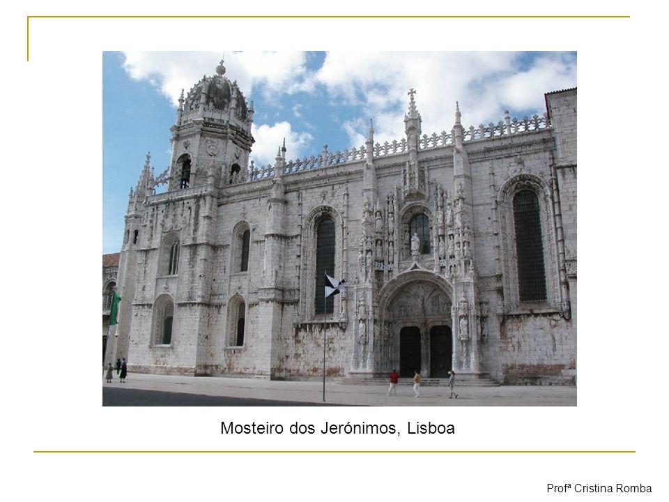 Mosteiro dos Jerónimos, Lisboa Profª Cristina Romba