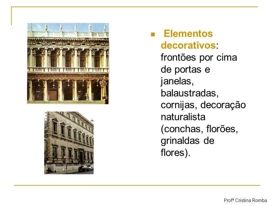 Elementos decorativos: frontões por cima de portas e janelas, balaustradas, cornijas, decoração naturalista (conchas, florões, grinaldas de flores). P