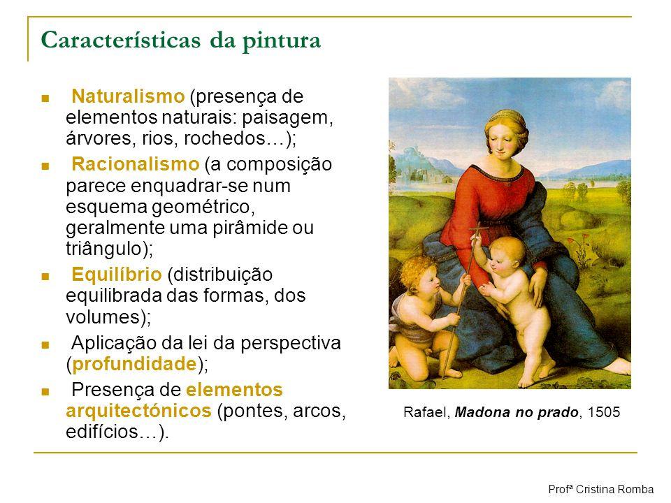 Características da pintura Naturalismo (presença de elementos naturais: paisagem, árvores, rios, rochedos…); Racionalismo (a composição parece enquadr