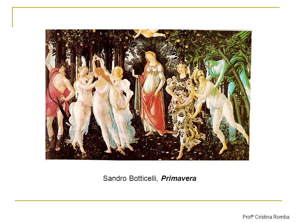 Sandro Botticelli, Primavera Profª Cristina Romba