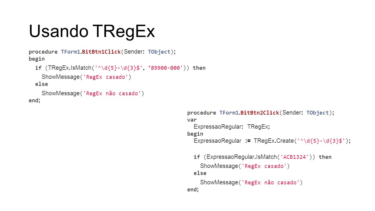 Usando TRegEx procedure TForm1.