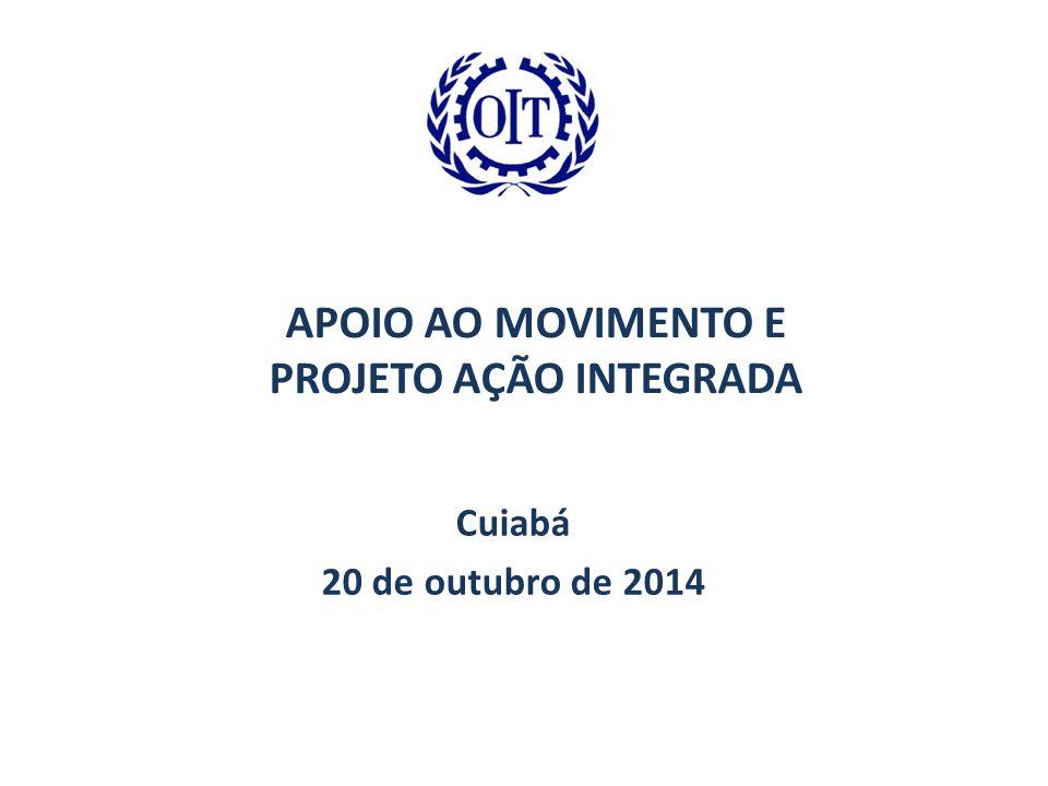 APOIO AO MOVIMENTO E PROJETO AÇÃO INTEGRADA Cuiabá 20 de outubro de 2014
