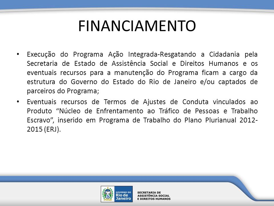 FINANCIAMENTO Execução do Programa Ação Integrada-Resgatando a Cidadania pela Secretaria de Estado de Assistência Social e Direitos Humanos e os event