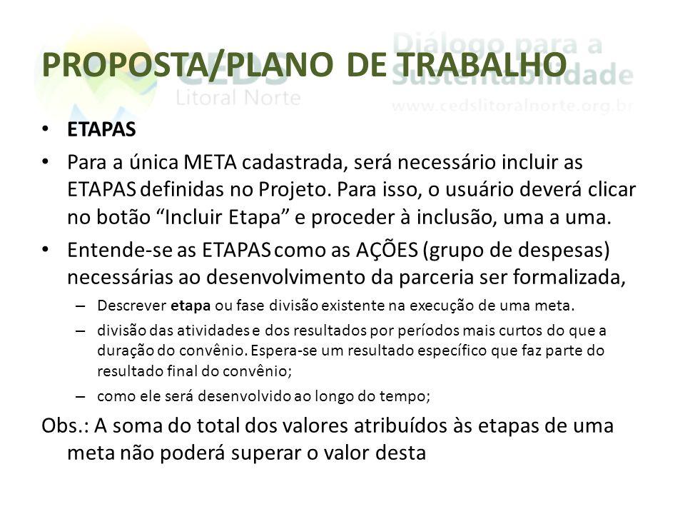 """ETAPAS Para a única META cadastrada, será necessário incluir as ETAPAS definidas no Projeto. Para isso, o usuário deverá clicar no botão """"Incluir Etap"""