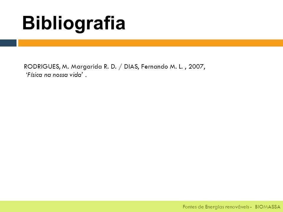 Bibliografia Fontes de Energias renováveis - BIOMASSA RODRIGUES, M.
