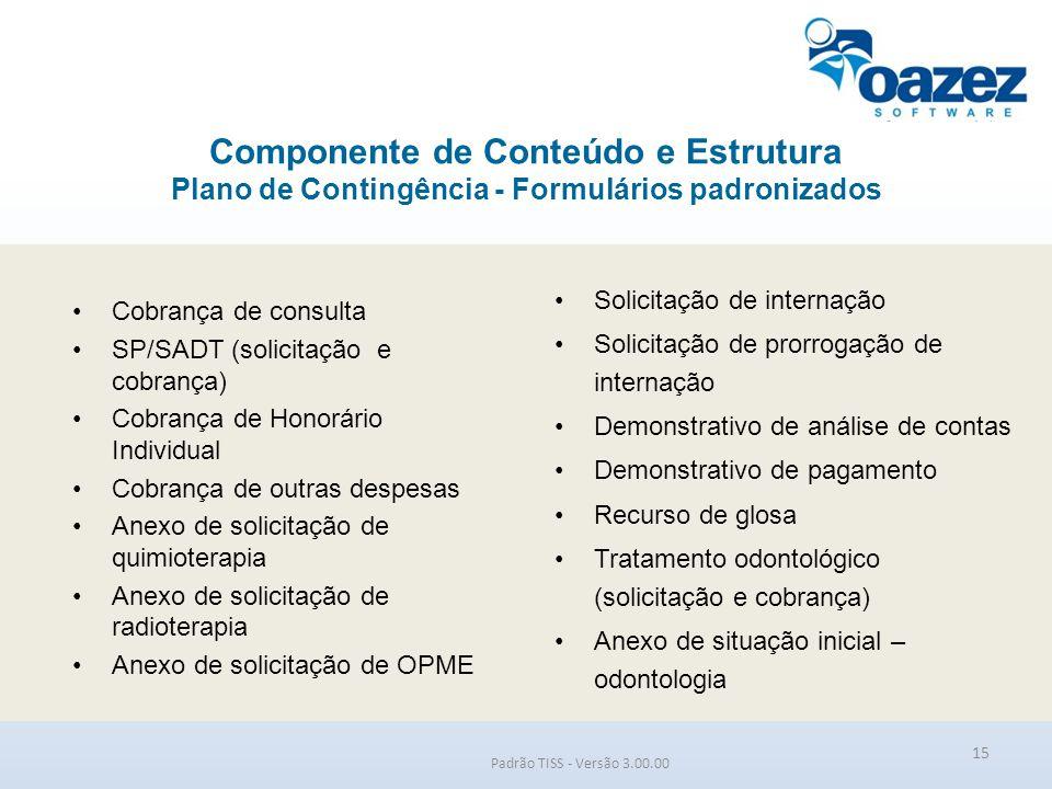 Componente de Conteúdo e Estrutura Plano de Contingência - Formulários padronizados Padrão TISS - Versão 3.00.00 Cobrança de consulta SP/SADT (solicit