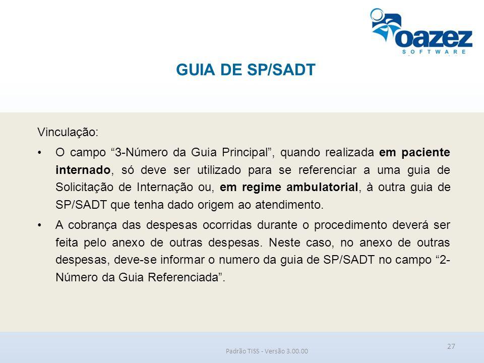 """GUIA DE SP/SADT Padrão TISS - Versão 3.00.00 Vinculação: O campo """"3-Número da Guia Principal"""", quando realizada em paciente internado, só deve ser uti"""
