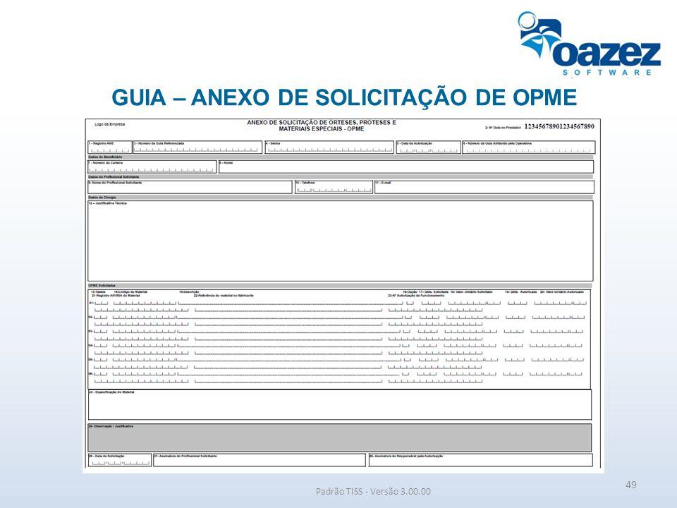 GUIA – ANEXO DE SOLICITAÇÃO DE OPME Padrão TISS - Versão 3.00.00 49