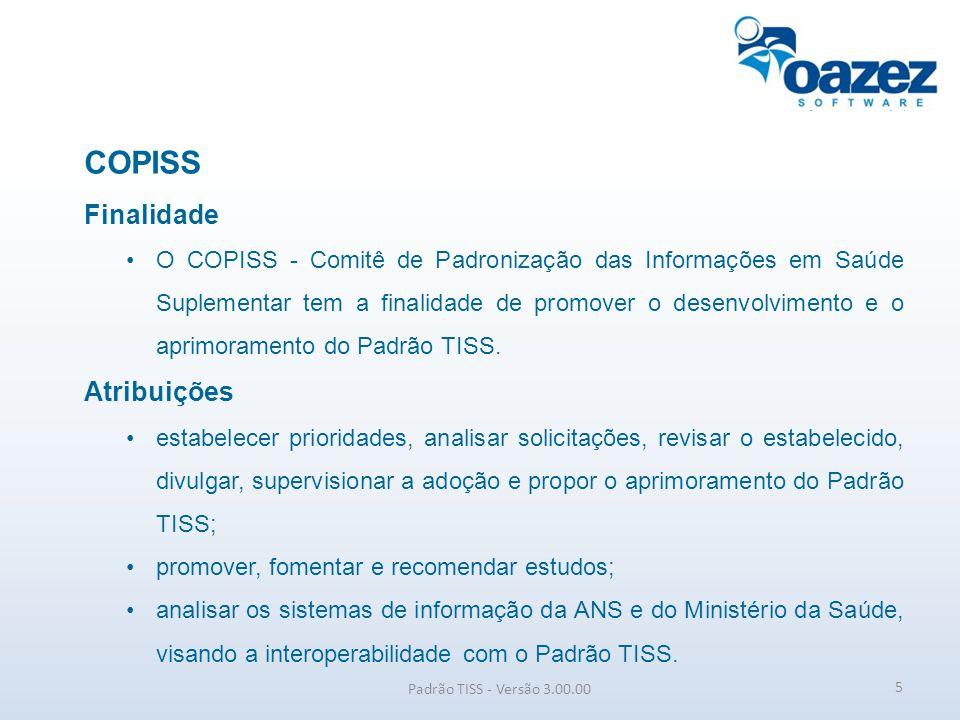 COPISS Setores representados na composição atual (7) Padrão TISS - Versão 3.00.00 COPISS Ensino e Pesquisa OperadorasMSANSBeneficiáriosPrestadoresConvidados 6