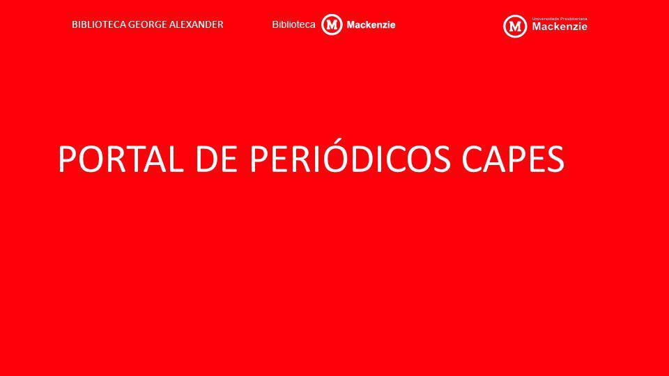 BIBLIOTECA GEORGE ALEXANDER PORTAL DE PERIÓDICOS CAPES