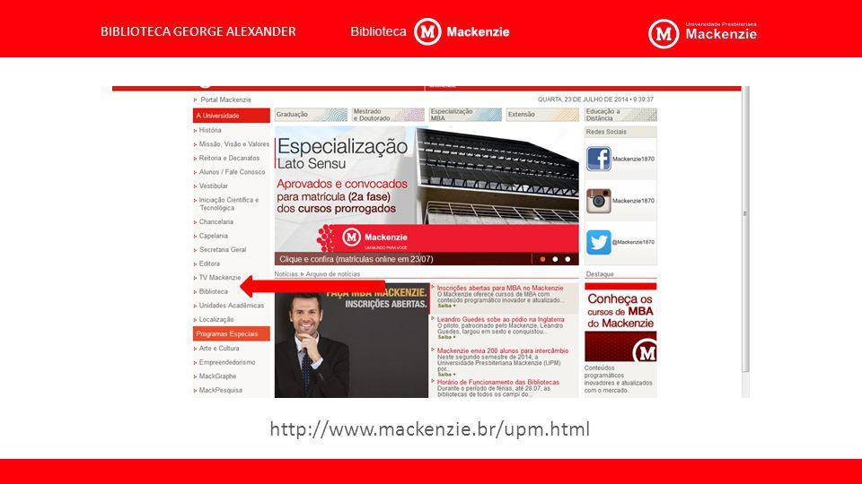 BIBLIOTECA GEORGE ALEXANDER http://www.mackenzie.br/upm.html