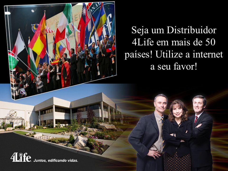 Seja um Distribuidor 4Life em mais de 50 países! Utilize a internet a seu favor!