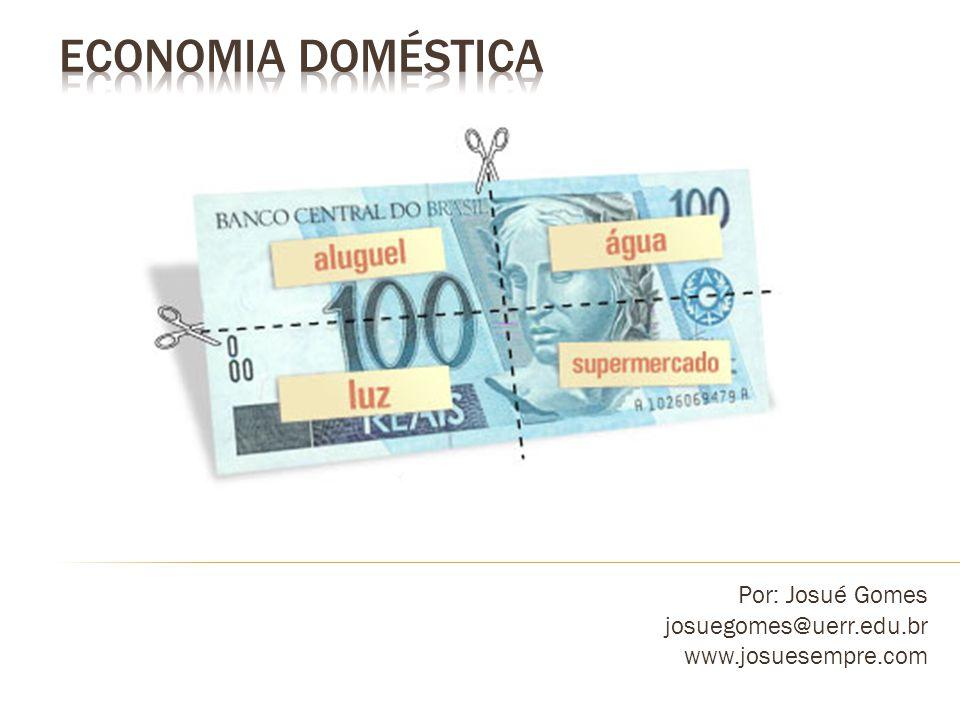 Por: Josué Gomes josuegomes@uerr.edu.br www.josuesempre.com
