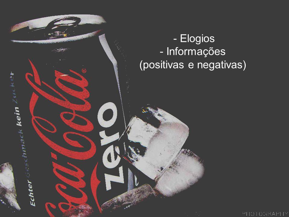 - Elogios - Informações (positivas e negativas)